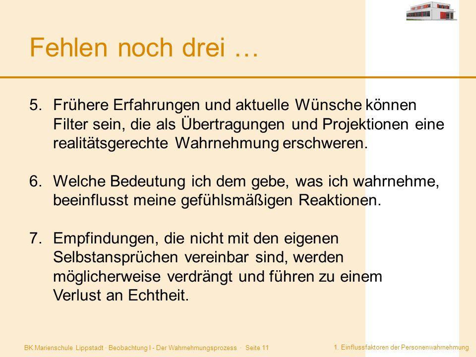 BK Marienschule Lippstadt · Beobachtung I - Der Wahrnehmungsprozess · Seite 11 Fehlen noch drei … 1. Einflussfaktoren der Personenwahrnehmung. 5.Frühe