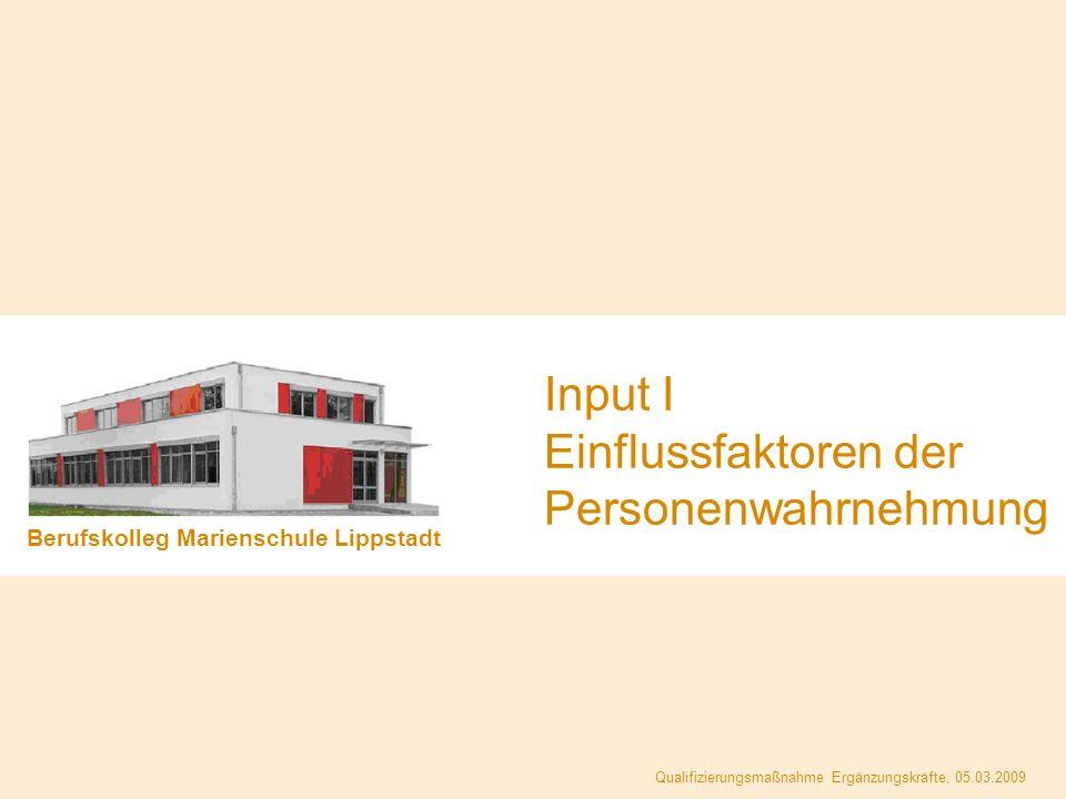 BK Marienschule Lippstadt · Beobachtung I - Der Wahrnehmungsprozess · Seite 6 Im Berufsalltag werden von Ihnen häufig zuverlässige Aussagen über Personen erwartet … 1.