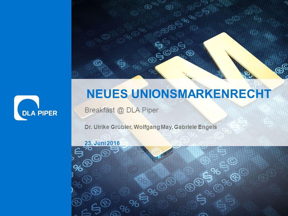 www.dlapiper.com 0 Neues UnionsmarkenrechtDonnerstag, 23.