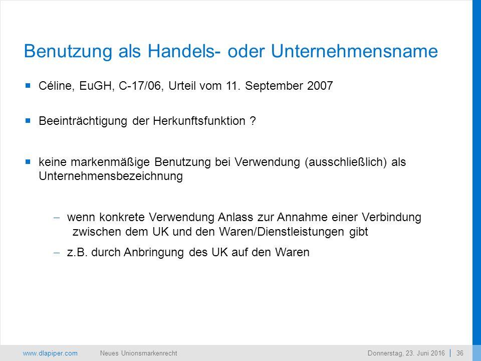 www.dlapiper.com 36 Neues UnionsmarkenrechtDonnerstag, 23.