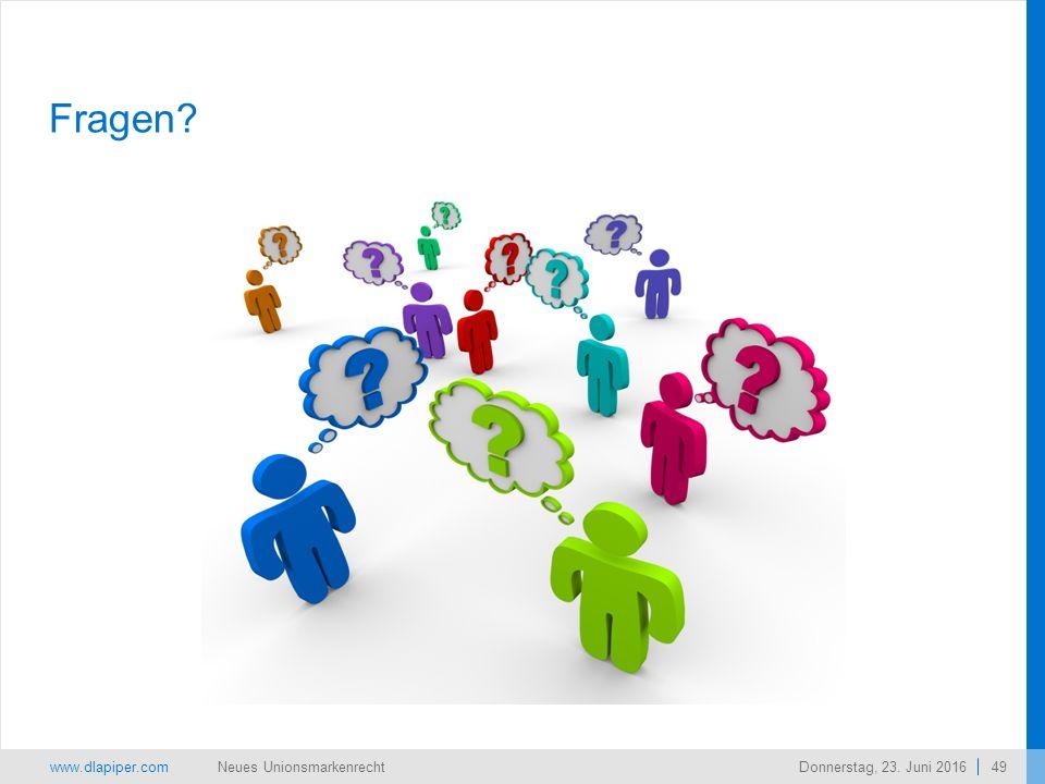 www.dlapiper.com 49 Neues UnionsmarkenrechtDonnerstag, 23. Juni 2016 Fragen