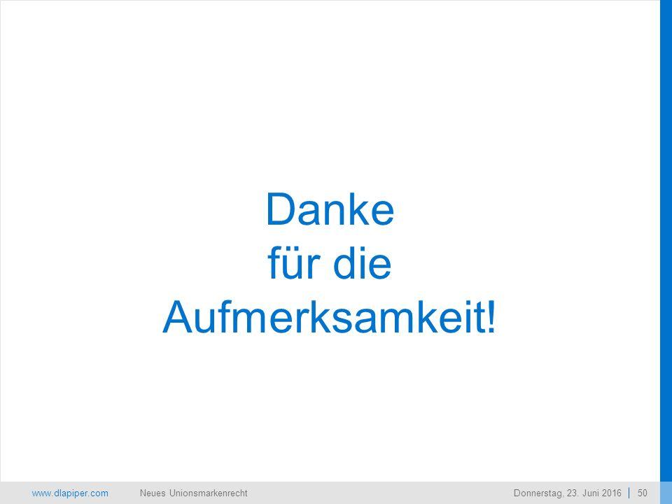 www.dlapiper.com 50 Neues UnionsmarkenrechtDonnerstag, 23. Juni 2016 Danke für die Aufmerksamkeit!