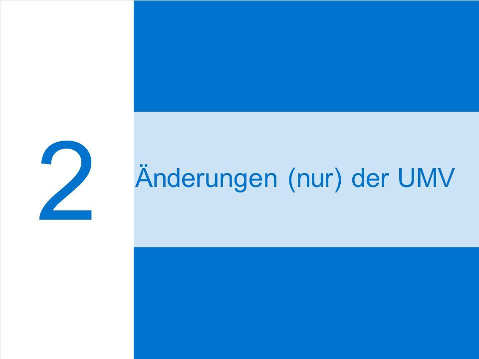 2 Änderungen (nur) der UMV