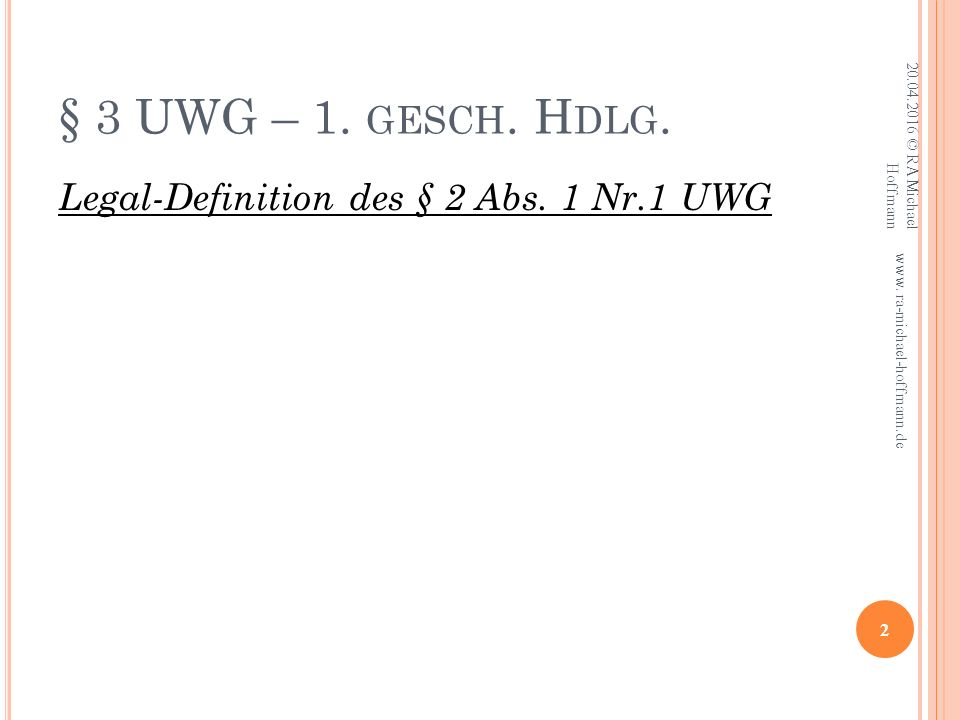 § 3 UWG – 1. GESCH. H DLG. Legal-Definition des § 2 Abs.