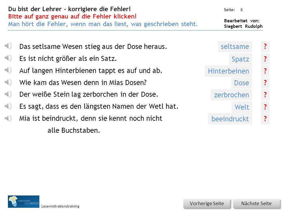 Übungsart: Seite: Bearbeitet von: Siegbert Rudolph Lesemotivationstraining 8 Nächste Seite Vorherige Seite Das setlsame Wesen stieg aus der Dose heraus.