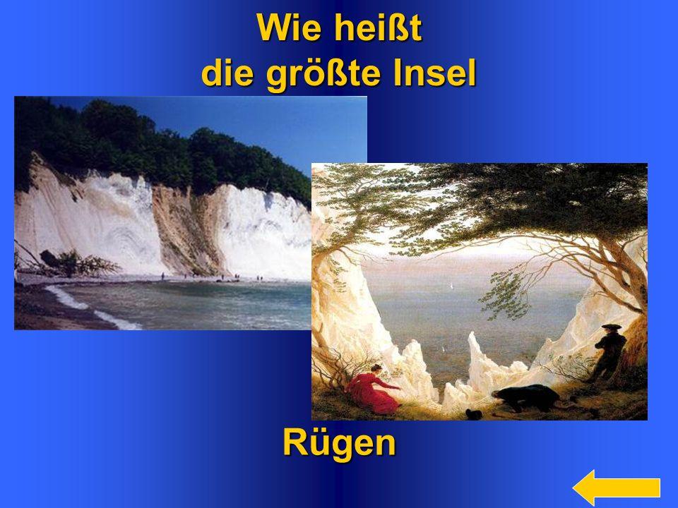 9 Wie heißt die größte Insel Rügen