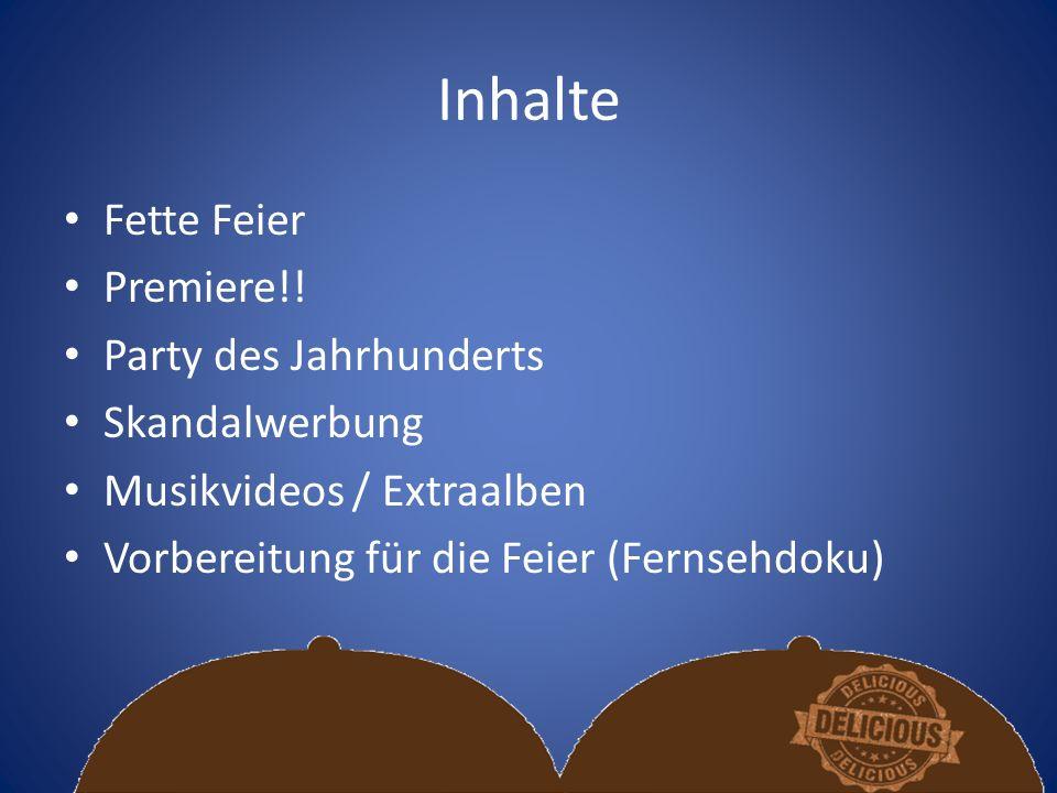 Inhalte Fette Feier Premiere!.