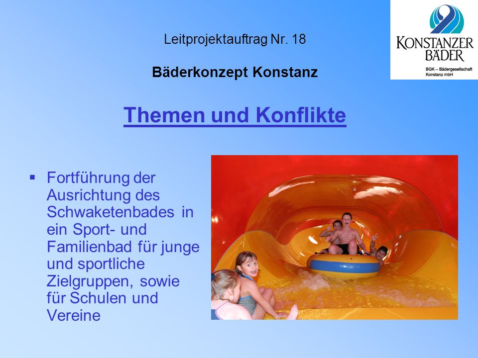 Leitprojektauftrag Nr. 18 Bäderkonzept Konstanz  Fortführung der Ausrichtung des Schwaketenbades in ein Sport- und Familienbad für junge und sportlic