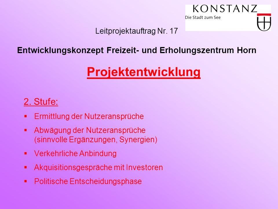 Leitprojektauftrag Nr. 17 Entwicklungskonzept Freizeit- und Erholungszentrum Horn Projektentwicklung 2. Stufe:  Ermittlung der Nutzeransprüche  Abwä