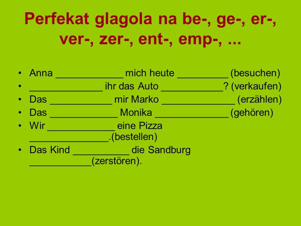Perfekat glagola na be-, ge-, er-, ver-, zer-, ent-, emp-,...