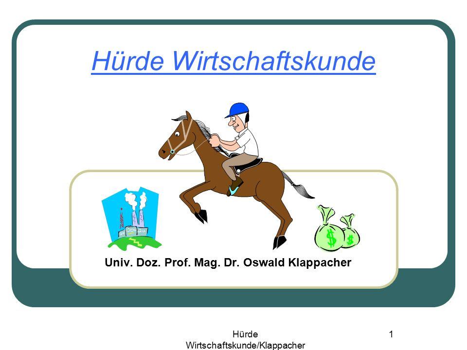 Hürde Wirtschaftskunde/Klappacher 1 Univ.Doz. Prof.