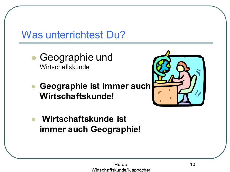 Hürde Wirtschaftskunde/Klappacher 9 Nicht nur hören, sondern verstehen Nicht nur sehen, sondern erkennen Abb.: Klappacher GW wie? - Geografiedidaktisc