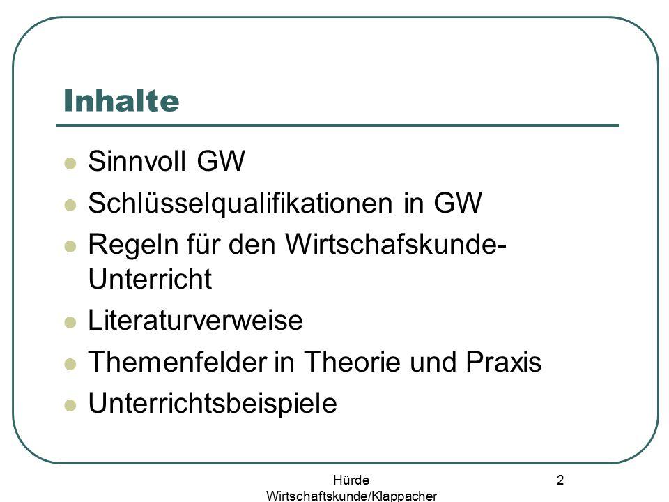 Hürde Wirtschaftskunde/Klappacher 1 Univ. Doz. Prof. Mag. Dr. Oswald Klappacher Hürde Wirtschaftskunde