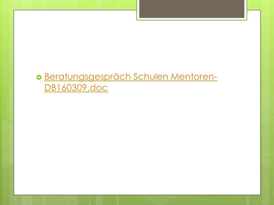  Beratungsgespräch Schulen Mentoren- DB160309.doc Beratungsgespräch Schulen Mentoren- DB160309.doc