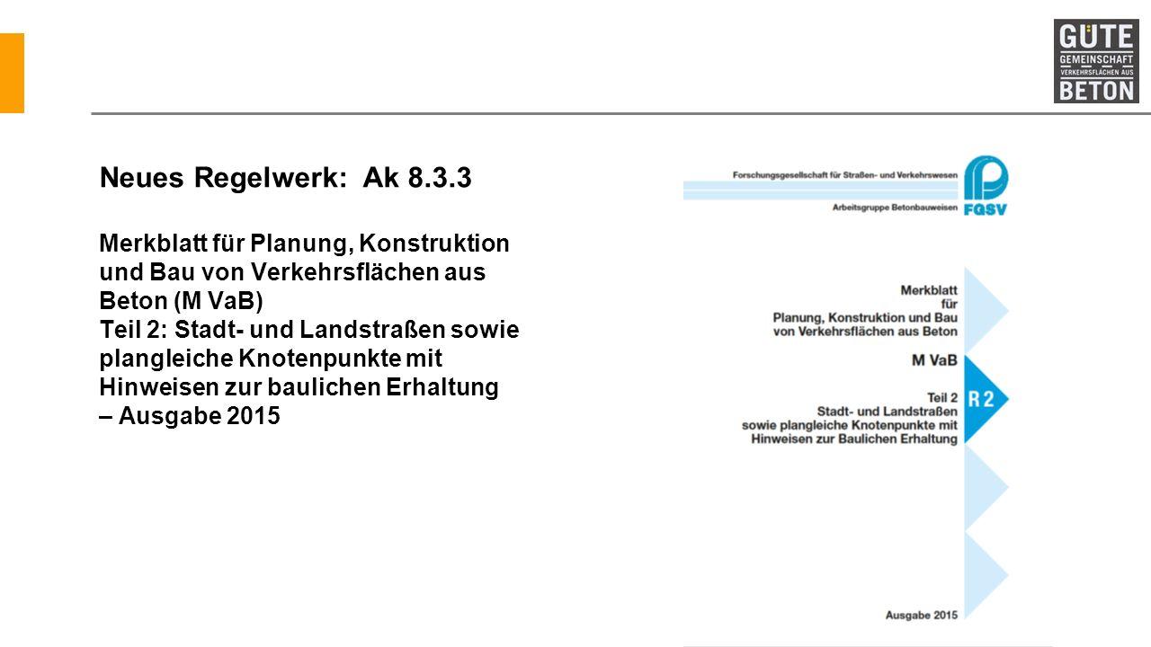 Neues Regelwerk: Ak 8.3.3 Merkblatt für Planung, Konstruktion und Bau von Verkehrsflächen aus Beton (M VaB) Teil 2: Stadt- und Landstraßen sowie plang