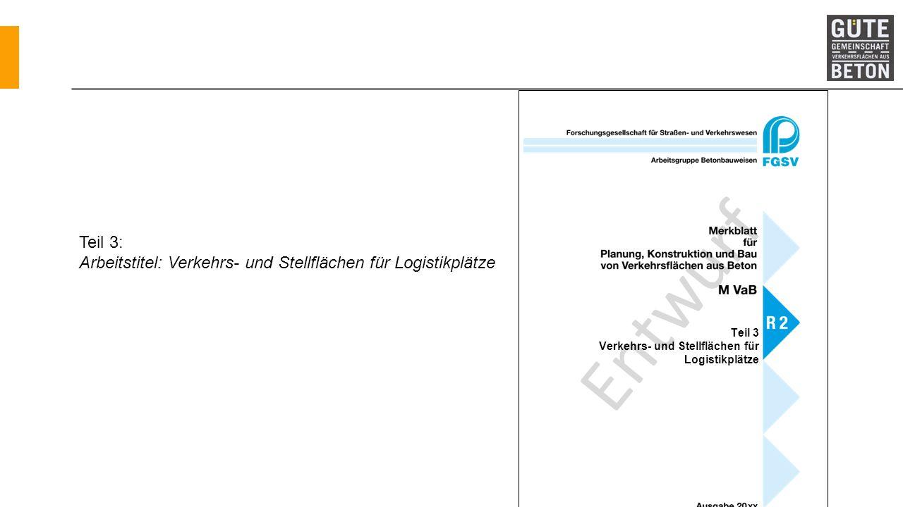 urf Entw Teil 3 Verkehrs- und Stellflächen für Logistikplätze xx Teil 3: Arbeitstitel: Verkehrs- und Stellflächen für Logistikplätze