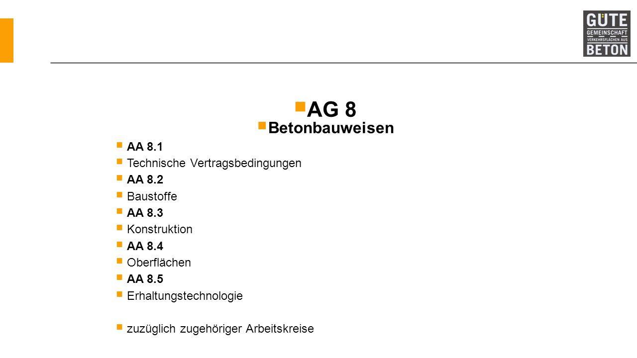 AG 8 Betonbauweisen AA 8.1 Technische Vertragsbedingungen AA 8.2 Baustoffe AA 8.3 Konstruktion AA 8.4 Oberflächen AA 8.5 Erhaltungstechnologie zuzügli