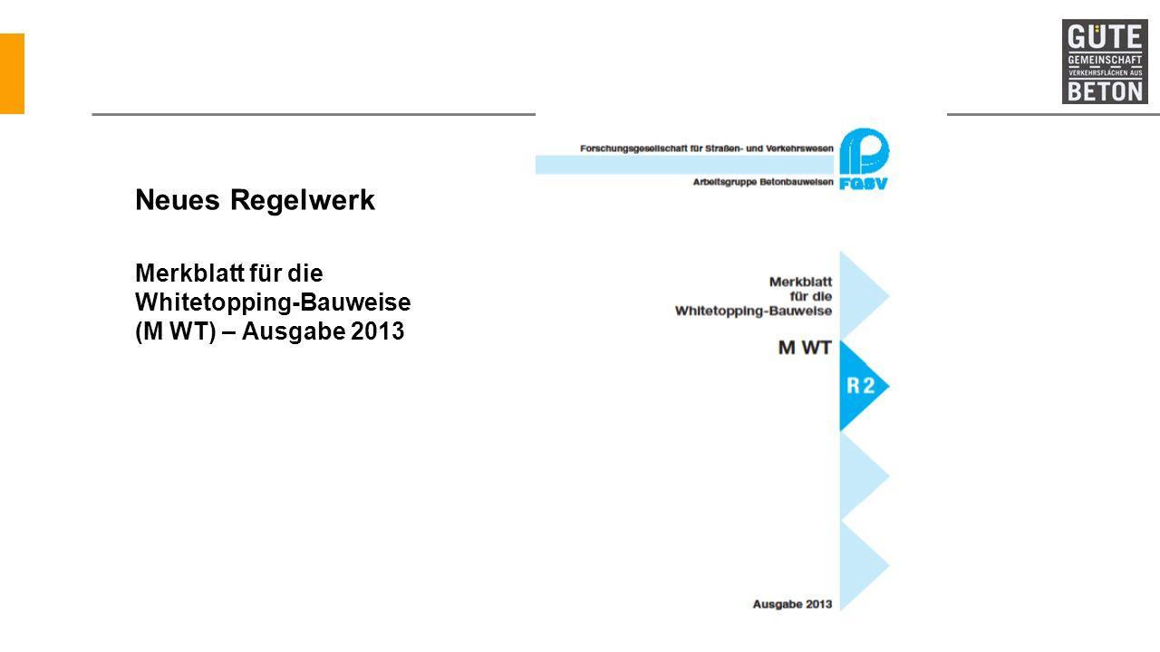 Neues Regelwerk Merkblatt für die Whitetopping-Bauweise (M WT) – Ausgabe 2013