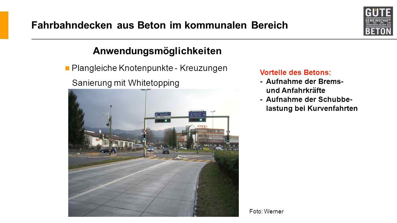 Fahrbahndecken aus Beton im kommunalen Bereich Plangleiche Knotenpunkte - Kreuzungen Sanierung mit Whitetopping Anwendungsmöglichkeiten Vorteile des B