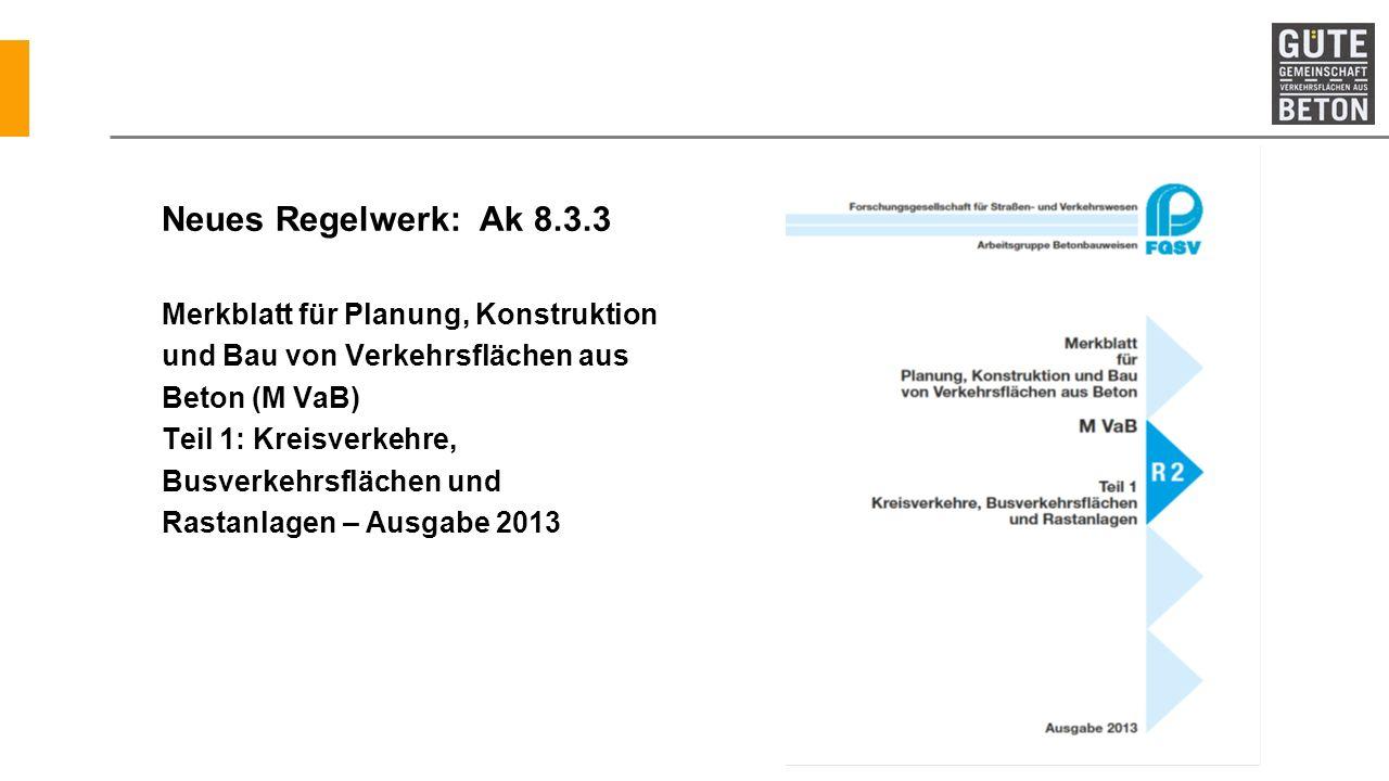 Neues Regelwerk: Ak 8.3.3 Merkblatt für Planung, Konstruktion und Bau von Verkehrsflächen aus Beton (M VaB) Teil 1: Kreisverkehre, Busverkehrsflächen