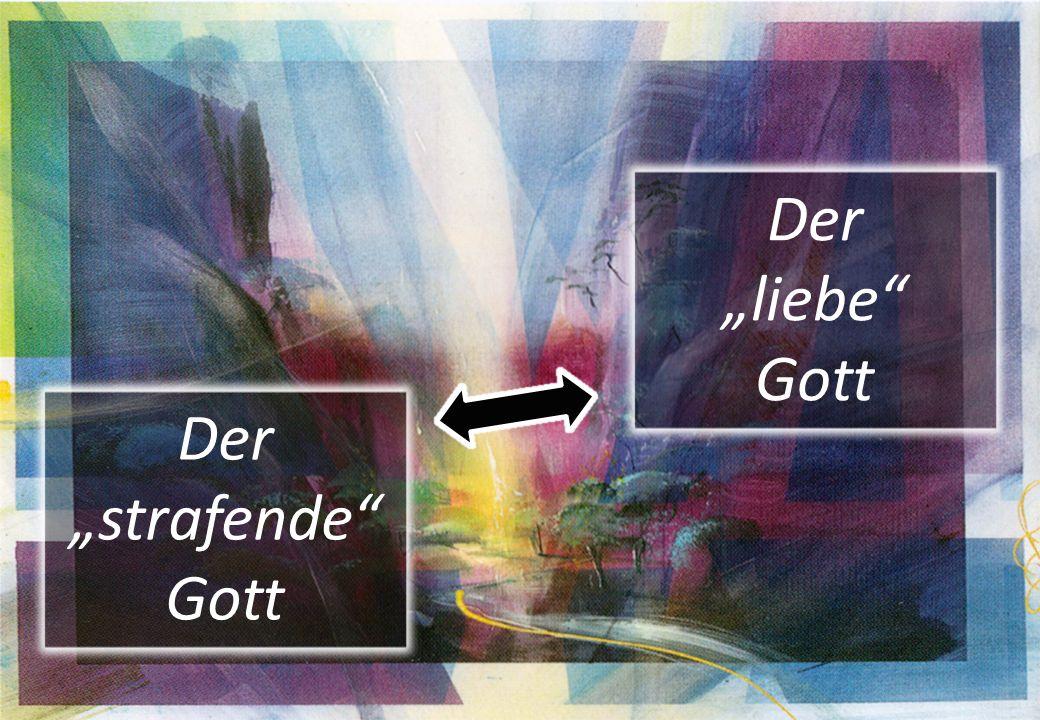 """Der """"strafende Gott Der """"liebe Gott"""