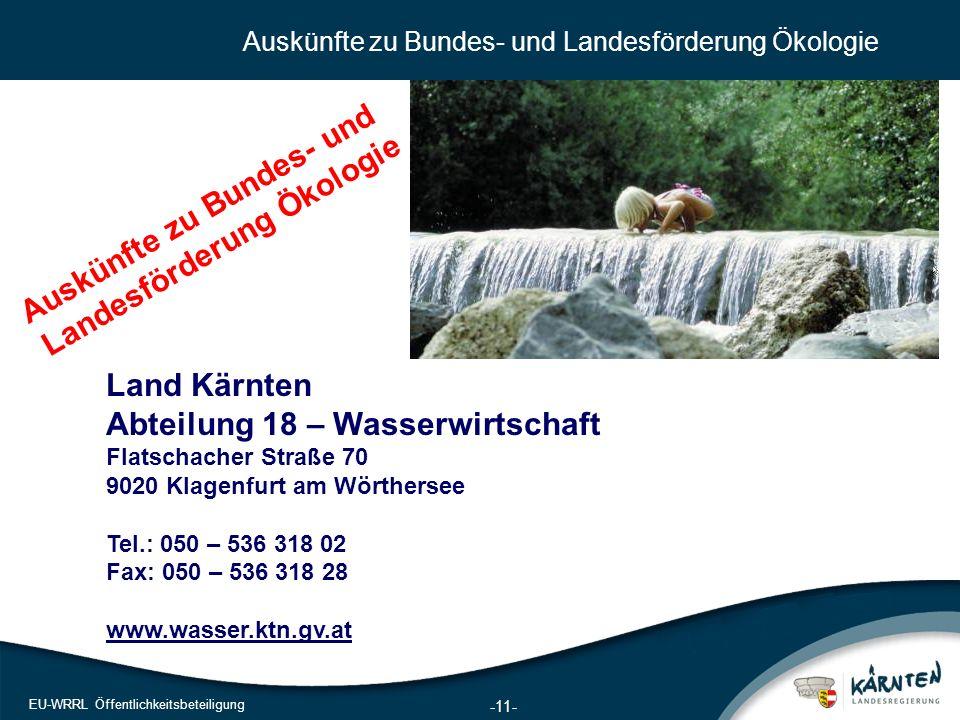 11 EU-WRRL Öffentlichkeitsbeteiligung Auskünfte zu Bundes- und Landesförderung Ökologie Auskünfte zu Bundes- und Landesförderung Ökologie Land Kärnten