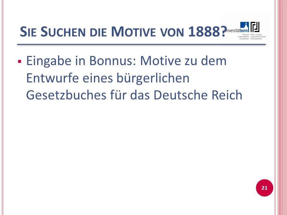 S IE S UCHEN DIE M OTIVE VON 1888.