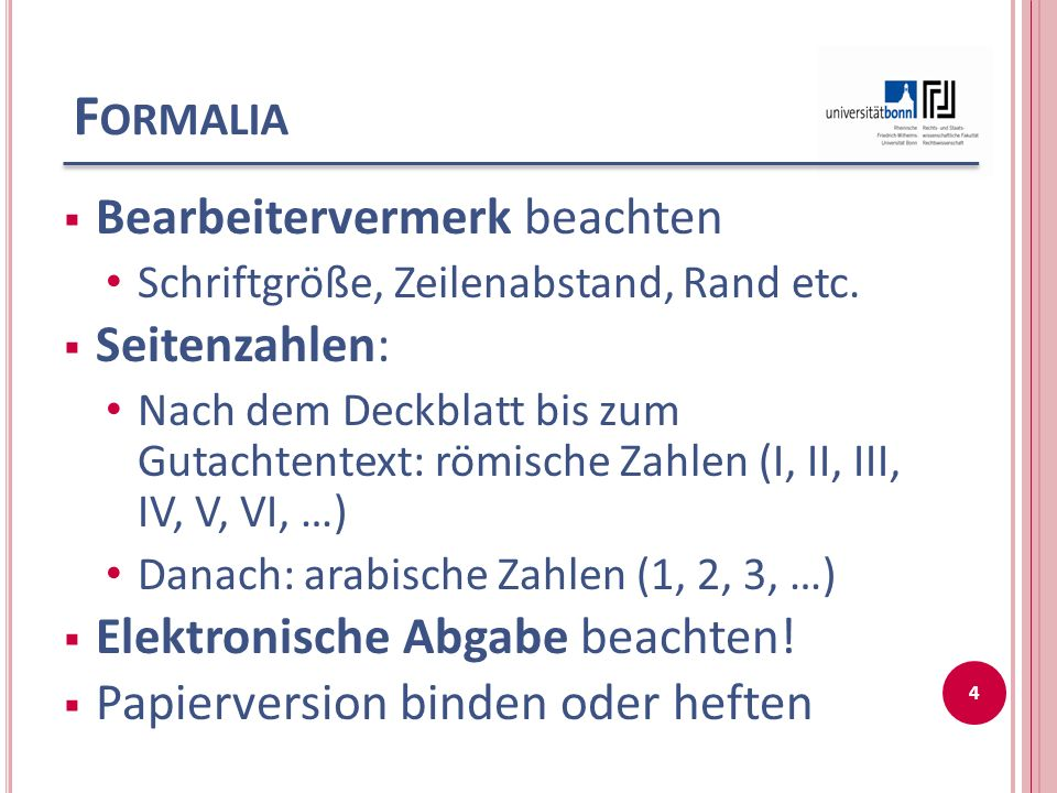 F ORMALIA  Bearbeitervermerk beachten Schriftgröße, Zeilenabstand, Rand etc.