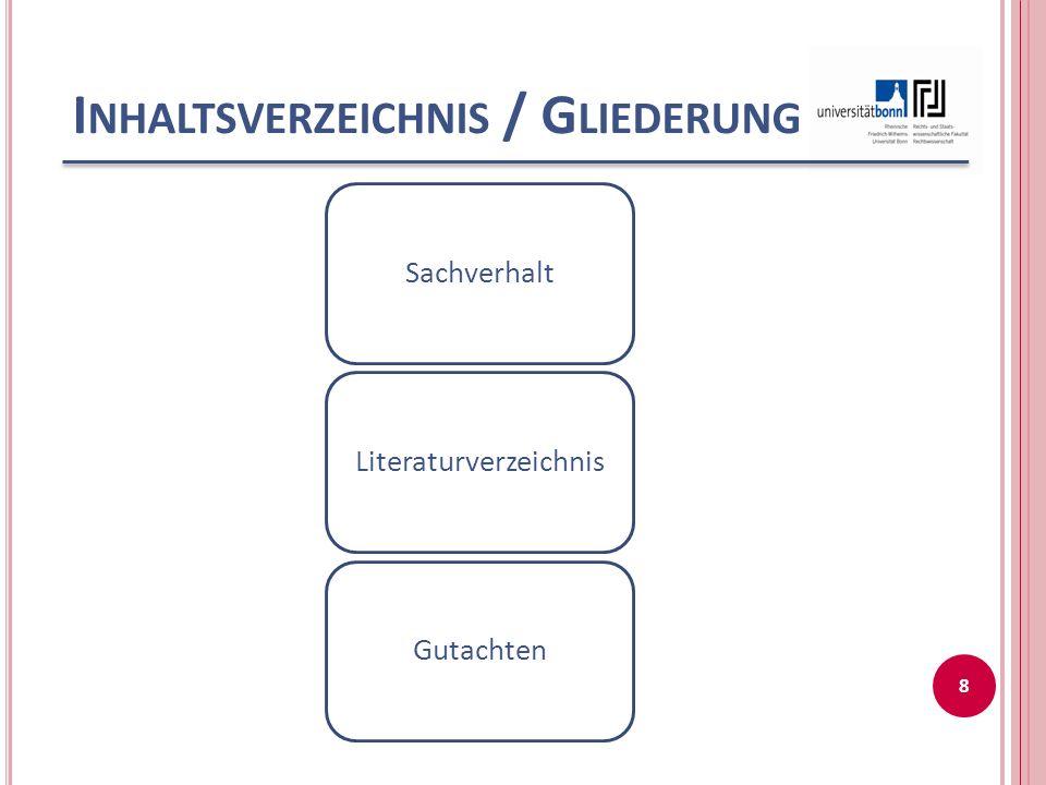 I NHALTSVERZEICHNIS / G LIEDERUNG SachverhaltLiteraturverzeichnisGutachten 8