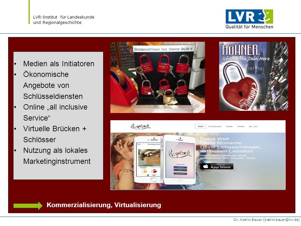 LVR-Institut für Landeskunde und Regionalgeschichte Dr. Katrin Bauer (katrin.bauer@lvr.de) Medien als Initiatoren Ökonomische Angebote von Schlüsseldi