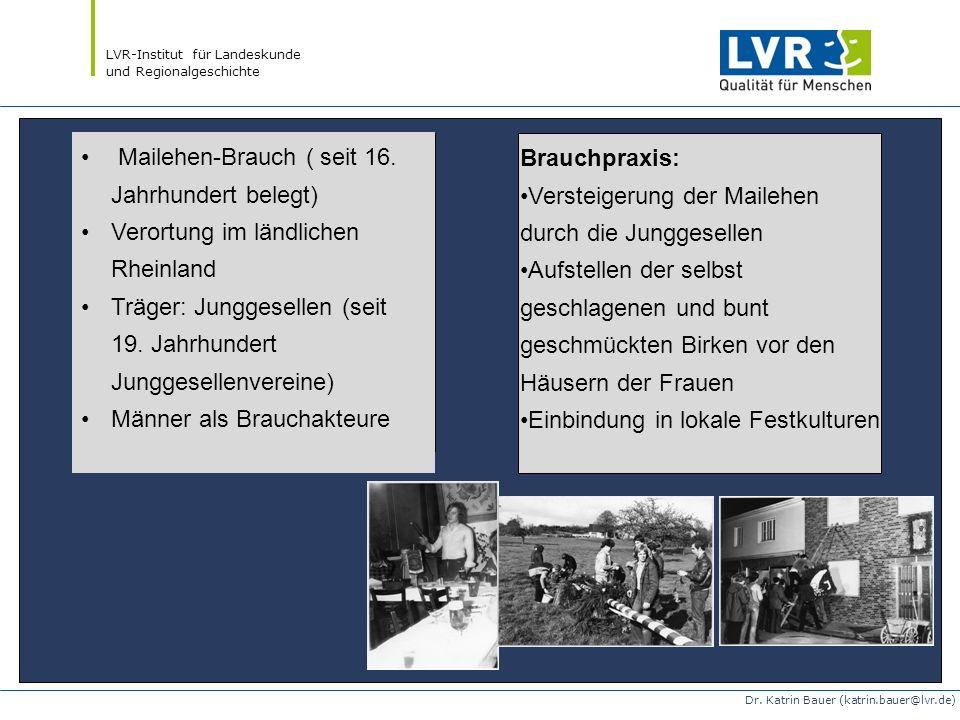 LVR-Institut für Landeskunde und Regionalgeschichte Dr. Katrin Bauer (katrin.bauer@lvr.de) Brauchpraxis: Versteigerung der Mailehen durch die Junggese
