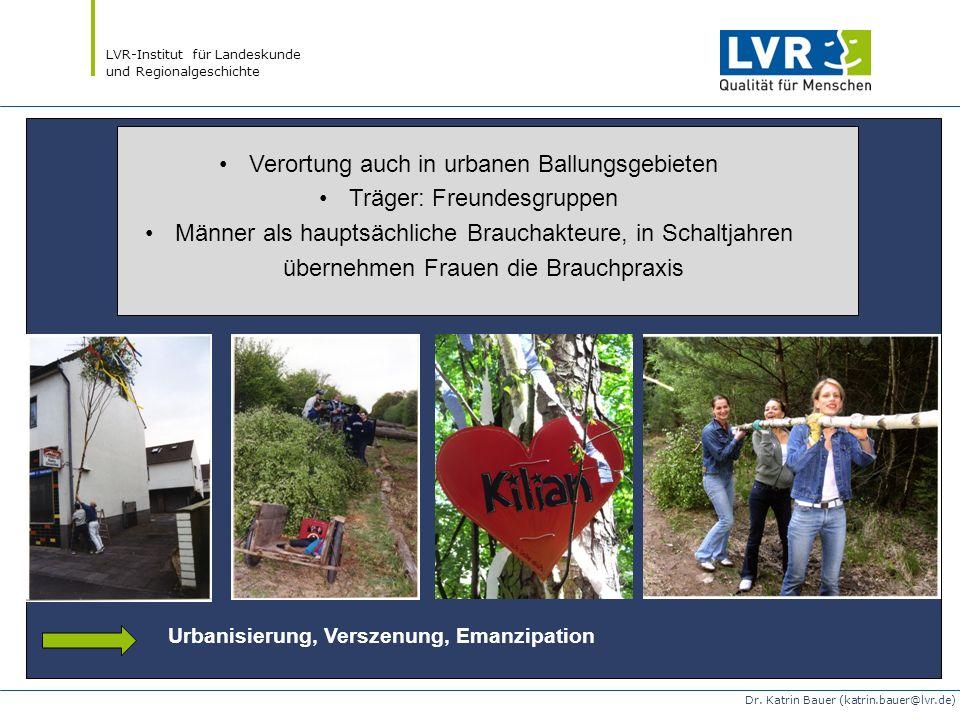 LVR-Institut für Landeskunde und Regionalgeschichte Dr. Katrin Bauer (katrin.bauer@lvr.de) Verortung auch in urbanen Ballungsgebieten Träger: Freundes