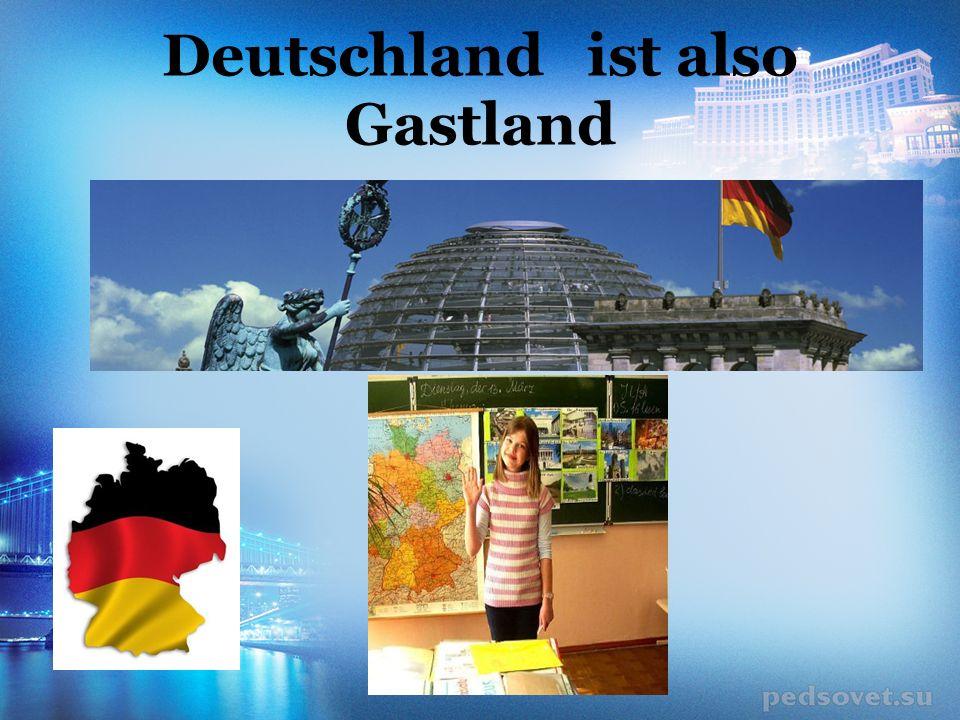 Deutschland ist also Gastland