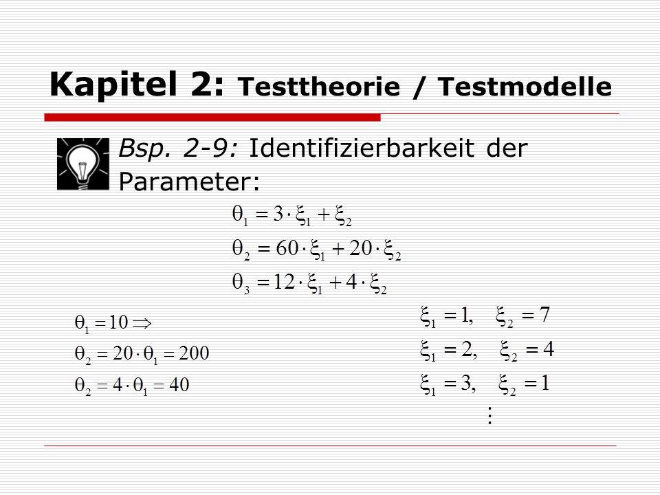Kapitel 2: Testtheorie / Testmodelle Bsp. 2-9: Identifizierbarkeit der Parameter: