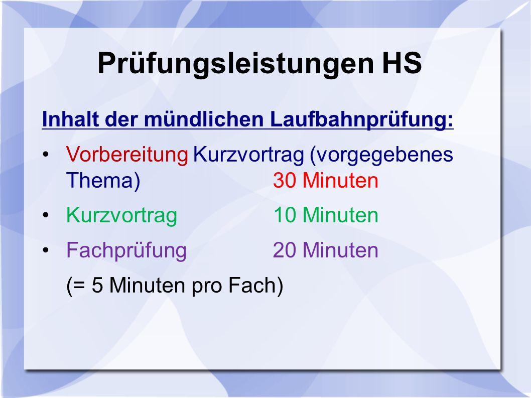 Prüfungsleistungen HS Inhalt der mündlichen Laufbahnprüfung: Vorbereitung Kurzvortrag (vorgegebenes Thema) 30 Minuten Kurzvortrag 10 Minuten Fachprüfung 20 Minuten (= 5 Minuten pro Fach)
