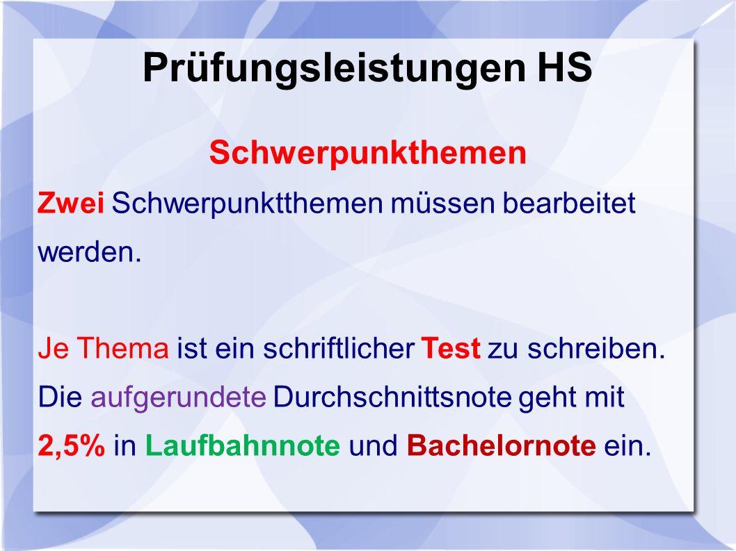 Prüfungsleistungen HS Schwerpunkthemen Zwei Schwerpunktthemen müssen bearbeitet werden.