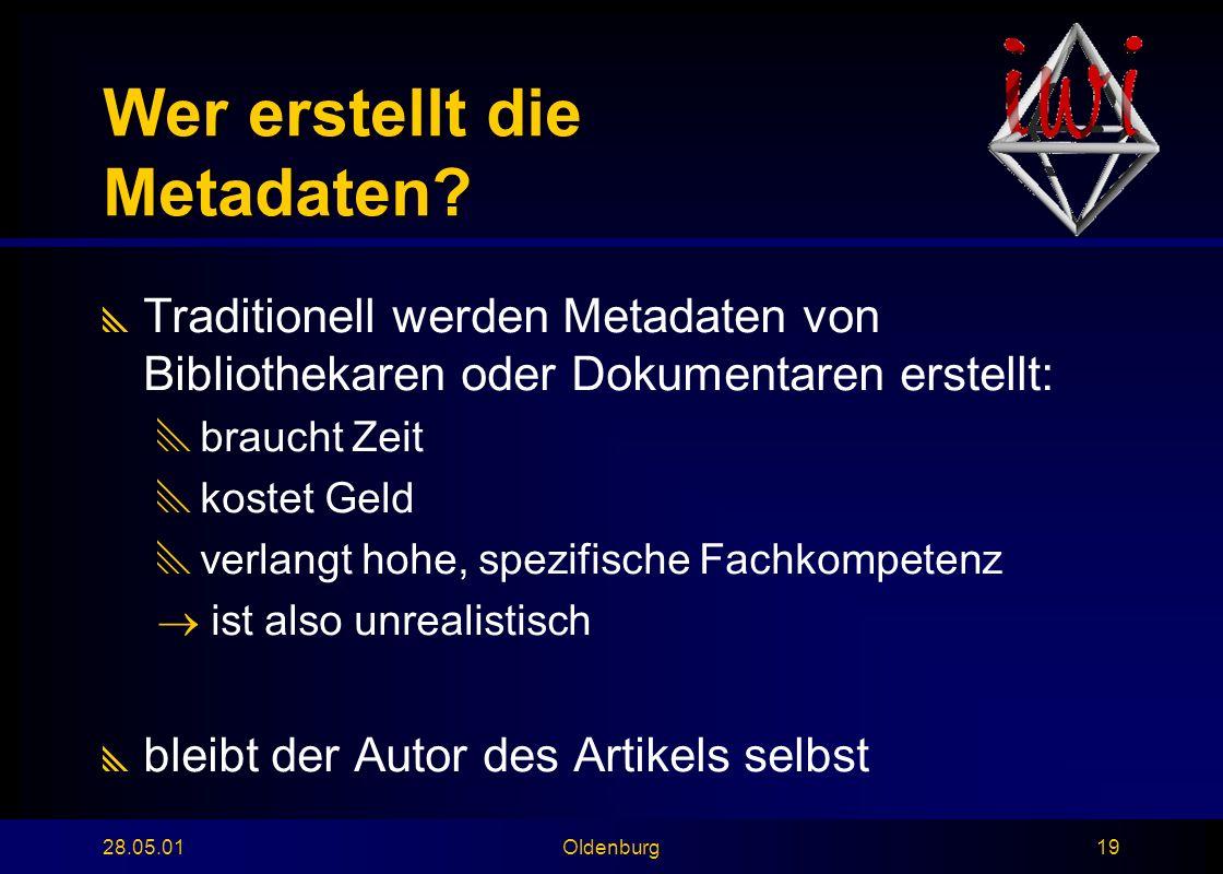 28.05.01Oldenburg19 Wer erstellt die Metadaten.