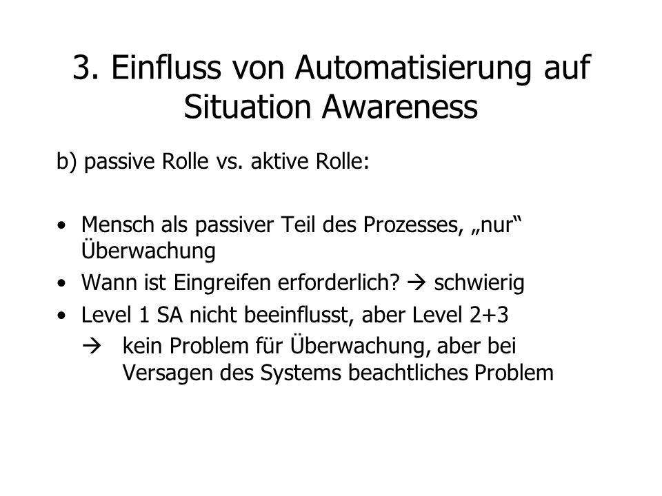 """b) passive Rolle vs. aktive Rolle: Mensch als passiver Teil des Prozesses, """"nur"""" Überwachung Wann ist Eingreifen erforderlich?  schwierig Level 1 SA"""
