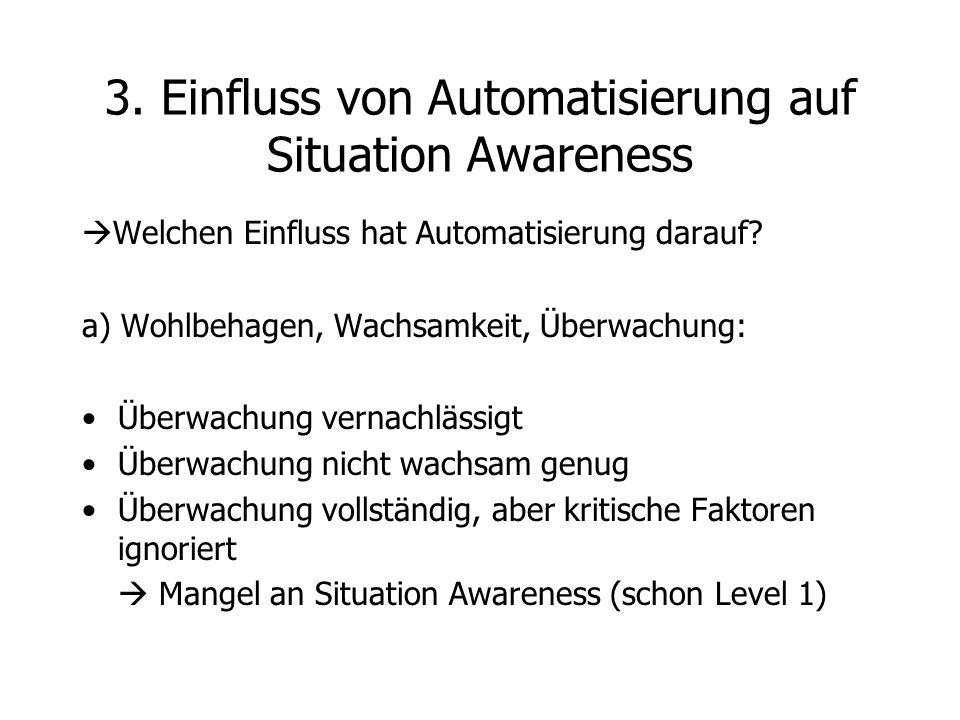  Welchen Einfluss hat Automatisierung darauf? a) Wohlbehagen, Wachsamkeit, Überwachung: Überwachung vernachlässigt Überwachung nicht wachsam genug Üb