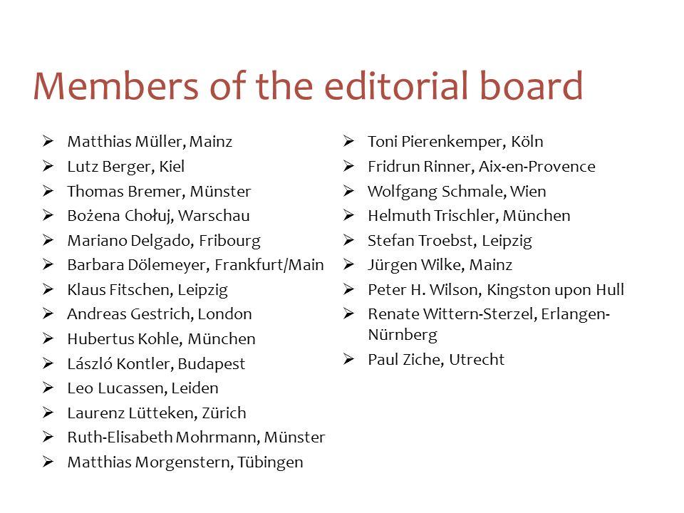 25 Members of the editorial board  Matthias Müller, Mainz  Lutz Berger, Kiel  Thomas Bremer, Münster  Bożena Chołuj, Warschau  Mariano Delgado, F