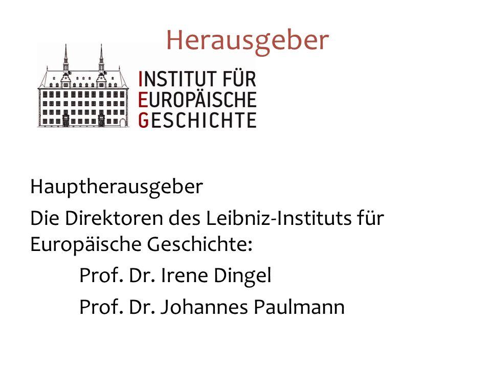 Hauptherausgeber Die Direktoren des Leibniz-Instituts für Europäische Geschichte: Prof.