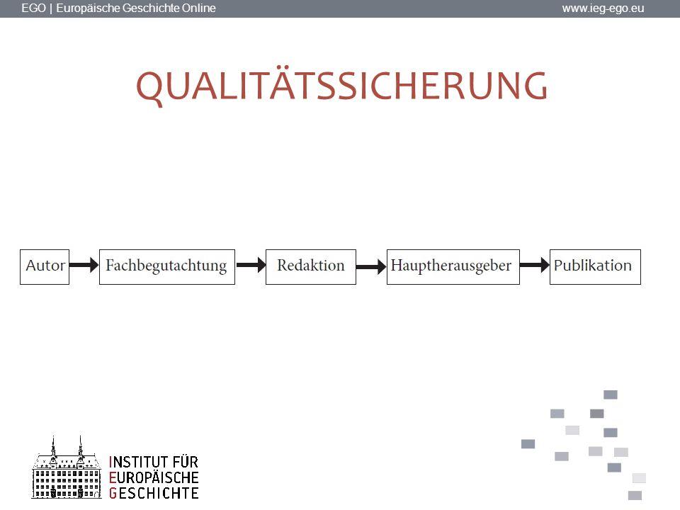 EGO | Europäische Geschichte Online www.ieg-ego.eu QUALITÄTSSICHERUNG