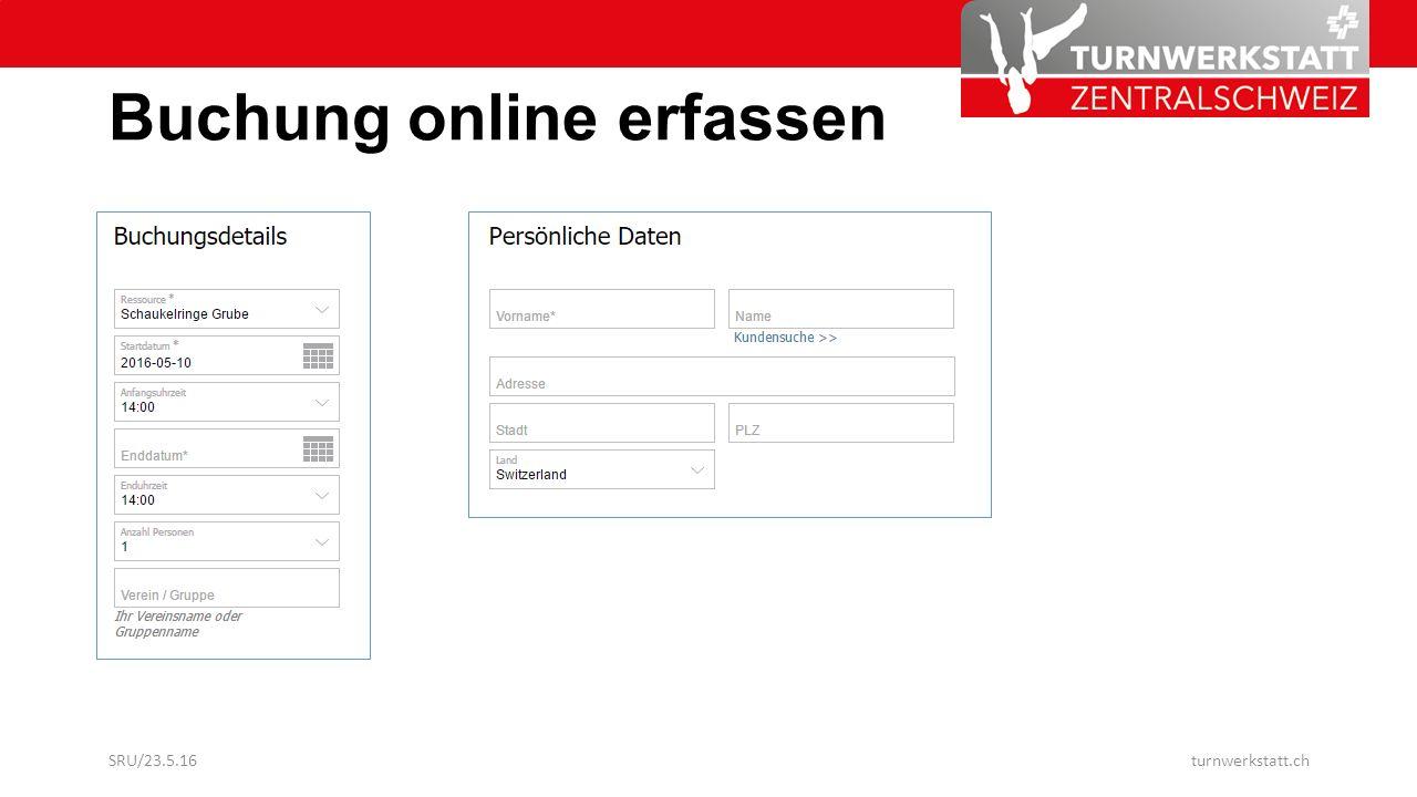 Optionen Kundenkonto Gutscheine können eingelöst werden Rechnungstellung direkt ab Buchungstool mittels E-Mail Kreditkartenzahlungen sind möglich SRU/23.5.16turnwerkstatt.ch
