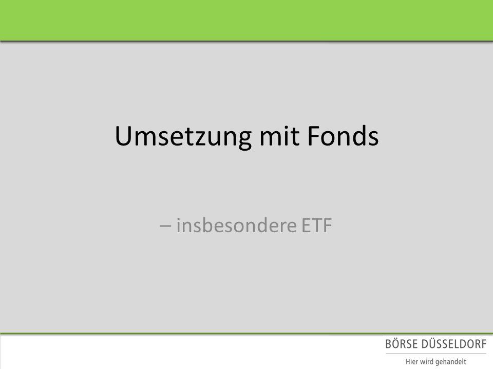 Umsetzung mit Fonds – insbesondere ETF