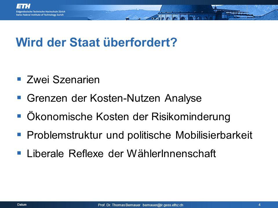Datum Prof. Dr. Thomas Bernauer bernauer@ir.gess.ethz.ch 4 Wird der Staat überfordert.