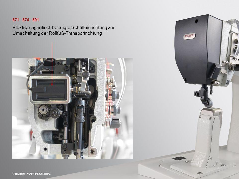 Copyright PFAFF INDUSTRIAL Elektromagnetisch betätigte Schalteinrichtung zur Umschaltung der Rollfuß-Transportrichtung 571 574 591