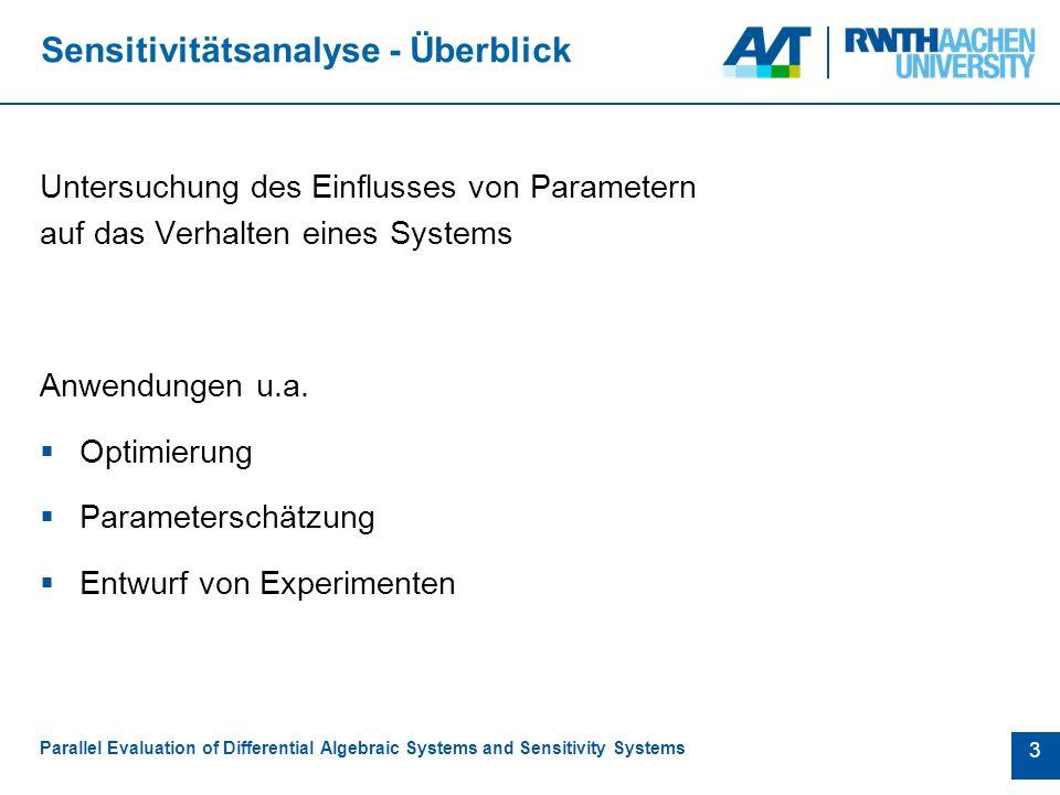 14 Verteilte Parameter Parallel Evaluation of Differential Algebraic Systems and Sensitivity Systems +  Geringe Kommunikation  Einfache Implementierung -  Redundanz
