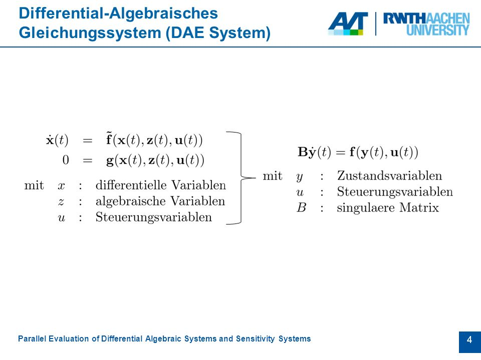 4 Differential-Algebraisches Gleichungssystem (DAE System) Parallel Evaluation of Differential Algebraic Systems and Sensitivity Systems