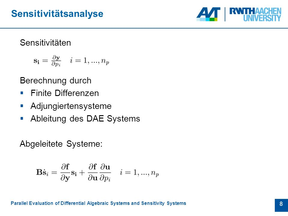 Anhang / übrige Folien Parallel Evaluation of Differential Algebraic Systems and Sensitivity Systems