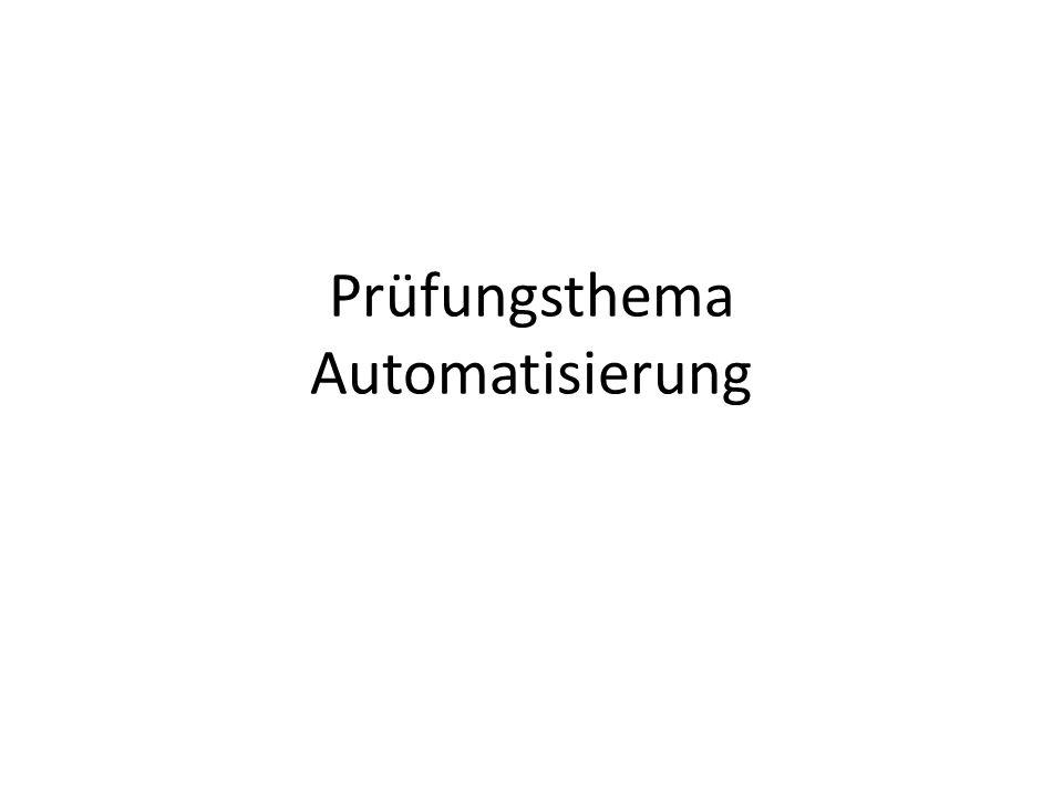 Prüfungsthema Automatisierung